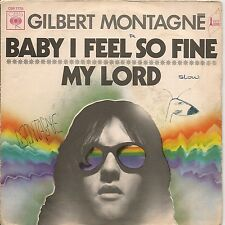 "45 TOURS / 7"" SINGLE--GILBERT MONTAGNE--BABY I FEEL SO FINE / MY LORD"