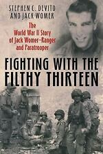 Fighting with the Filthy Thirteen: The World War II Story of Jack Womer_Ranger a