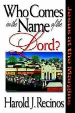 Who Comes in the Name of the Lord?: Jesus at the Margins, Harold Recinos, Good B