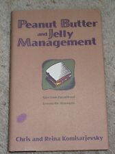 Peanut Butter and Jelly Management: Tales from Parenthood * Lessons for Manager