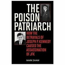 THE POISON PATRIARCH hardcover/Mark Shaw/signed/JFK Assassination/John F Kennedy