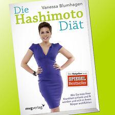 DIE HASHIMOTO DIÄT   VANESSA BLUMHAGEN   Wie Sie trotz ihrer Krankheit... (Buch)