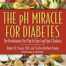 The PH Miracle for Diabetes : The Revolutionary Diet Plan for Type 1 and Type 2