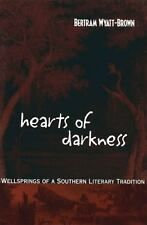 Hearts of Darkness: Wellsprings of a Southern Literary Tradition (Walter Lynwood