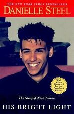 His Bright Light : The Story of Nick Traina by Danielle Steel (2000, Paperback)