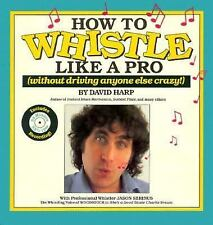 How to Whistle Like a Pro (Without Driving Anyone Else Crazy), Harp, David, Good