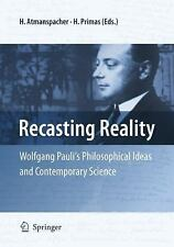 Recasting Reality: Wolfgang Pauli's Philosophical Ideas and Contempora-ExLibrary