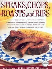 Steaks, Chops, Roasts & Ribs Editors of Cook's Illustrated Magazine Hardcover
