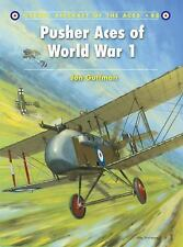 Aircraft of the Aces: Pusher Aces of World War 1 88 by Jon Guttman (2009, Paperb
