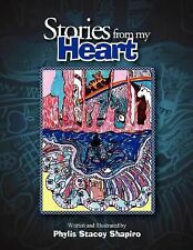 Stories from my Heart by Phylis Stacey Shapiro (2007, Paperback)