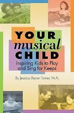 Your Musical Child by Jessica Baron Turner (2004 Paperback) EE36