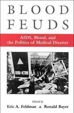 Blood Feuds: Aids, Blood, and the Politics of Medical Disaster-ExLibrary