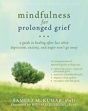 Mindfulness for Prolonged Grief: A Guide to Healing after Loss When Depression,