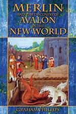 Excellent, Merlin and the Discovery of Avalon in the New World, Graham Phillips,