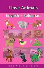 I Love Animals English - Bulgarian by Gilad Soffer (2015, Paperback)