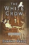 The White Crow (Beacon Hill Mysteries (Doubleday)) Peale, Cynthia Hardcover