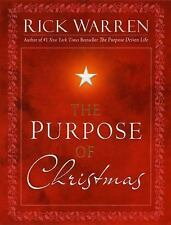THE PURPOSE OF CHRISTMAS BY: RICK WARREN/THE PURPOSE DRIVEN LIFE -HRDBACK FREESH