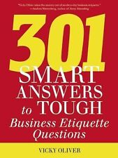 301 Smart Answers to Tough Business Etiquette Questions by Vicky Oliver...