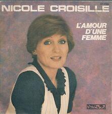 """45 TOURS / 7"""" SINGLE--NICOLE CROISILLE--L'AMOUR D'UNE FEMME / J' AIME--1977"""