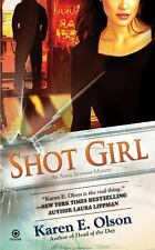Shot Girl: An Annie Seymour Mystery, Olson, Karen E., Good Book