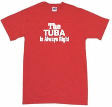 The Tuba is Always Right Kids Tee Shirt Pick Size & Color 2T - XL