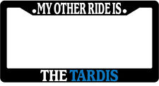 Black License Plate Frame My Other Ride Is The Tardis (Blue) Auto Accessory