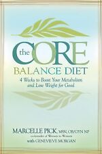 The Core Balance Diet : 4 Weeks to Boost Your Metabolism and Lose Weight for...