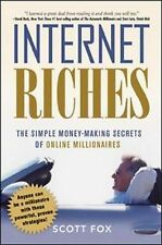 Internet Riches: The Simple Money-Making Secrets of Online Millionaires by Scott