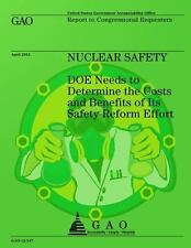 Nuclear Safety: DOE Needs to Determine the Costs and Benefits of Its Safety...
