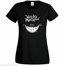WE'RE ALL MAD HERE lady fit t shirt black fotl chesire cat alice in wonderland S