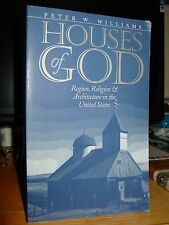 Houses of God: Region, Religion, & Church Architecture in the United States