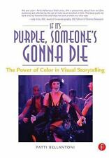 If It's Purple, Someone's Gonna Die : The Power of Color in Visual...
