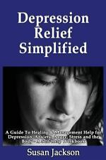 Depression Relief Simplified: a Guide to Healing and Management Help for...
