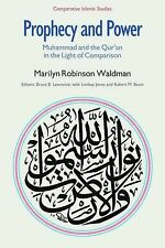 Prophecy and Power: Muhammad and the Qur'an in the Light of Comparison (Comparat