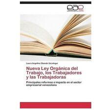 Nueva Ley Org�nica Del Trabajo, Los Trabajadores y Las Trabajadoras by Obando...