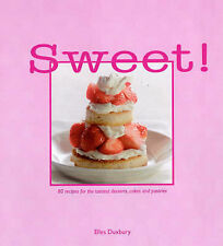 Sweet!: 80 Recipes for the Tastiest Desserts, Cakes an