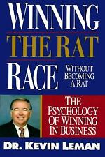 Winning the Rat Race Without Becoming a Rat: The Psychology of Winning in Busine