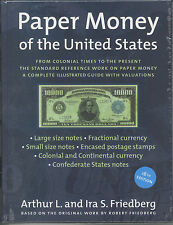 Paper Money of the United States : A Complete Illustrated Guide 18th Edition
