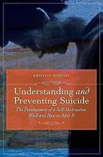 Understanding and Preventing Suicide: The Development of Self-Destructive Patter