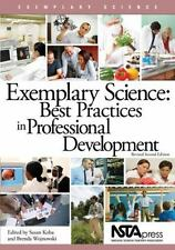 Exemplary Science: Best Practices in Professional Development, Revised 2nd Edit