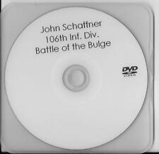JOHN SCHAFFNER 106TH INFANTRY DIV BATTLE OF THE BULGE VETERAN RARE INTERVIEW DVD