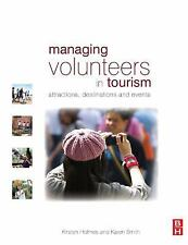 Managing Volunteers in Tourism: Attractions, destinations and events-ExLibrary
