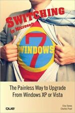 Switching to Microsoft Windows 7: The Painless Way to Upgrade from Win-ExLibrary