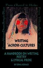 Writing Across Cultures: A Handbook on Writing Poetry and Lyrical Prose by Kova