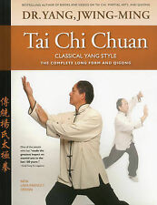 Tai Chi Chuan Classical Yang Style: The Complete Form Qigong by Jwing-Ming...