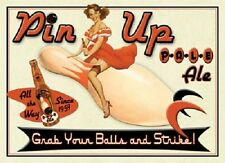 "16 3/4"" X 11 3/4"" PIN UP PALE ALE GRAB YOUR BALLS & STRIKE METAL SIGN NEW"