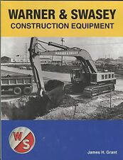 Warner & Swasey Construction Equipment by James H Grant