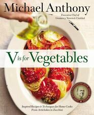 V Is for Vegetables: Inspired Recipes & Techniques for Home Cooks -- from Artich