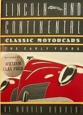 LINCOLN and CONTINENTAL Classic Motorcars : The Early Years by Marvin Arnold...