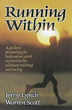 Running Within: A Guide to Mastering the Body-Mind-Spirit: A Guide to Mastering